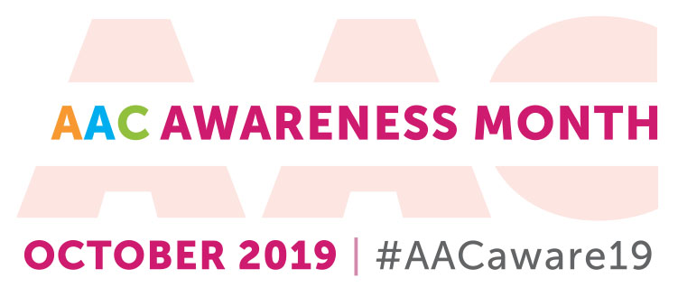 AAC Awareness Month, October 2019, #AACaware19