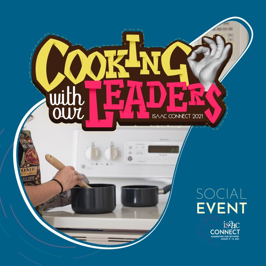 Cooking with our Leaders, Social Event ISAAC Connect 2021